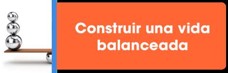 Construir una vida balanceada