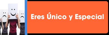 Eres único y especial